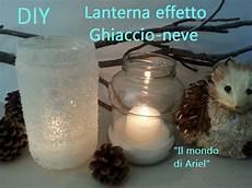decorare vasi di vetro diy lanterna effetto ghiaccio neve riciclo barattoli