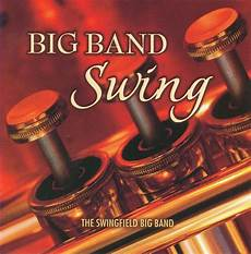 swing big band songs big band swing the swingfield big band songs reviews