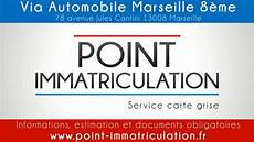 carte grise marseille point immatriculation service carte grise marseille 8 232 me