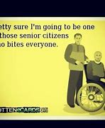 Image result for Senior Citizen Birthday Quotes Funny