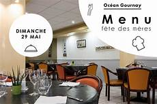 date fete des meres 2016 fetes meres 2016 restaurant oc 233 an gournay