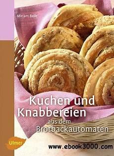 kuchen aus kuchen und knabbereien aus dem brotbackautomaten free