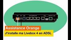 Assistance Orange J Installe Ma Livebox 4 En Adsl