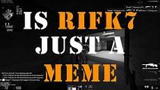 ri9fk7 csgo spread hvh is rifk just a meme me all rifk7