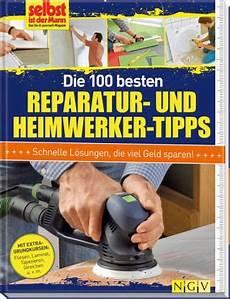 die 100 besten reparatur und heimwerker tipps buch