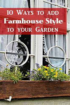 your garden 10 ways to add farmhouse style to your garden the graphics