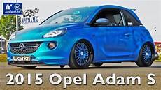opel adam tuning 2015 opel adam s inkl carporn und sound check ausfahrt
