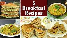 5 breakfast recipes part 2 breakfast easy and quick breakfast recipes youtube