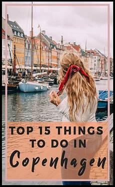 best things to see in copenhagen top 15 things to do in copenhagen helene in between