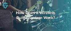 How Does A Wireless Guitar System Work 2019