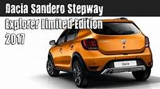 dacia sandero stepway explorer new 2017 dacia sandero stepway explorer limited edition