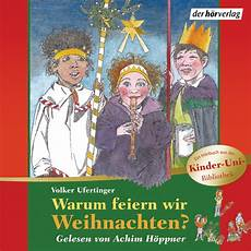 Volker Ufertinger Warum Feiern Wir Weihnachten Der