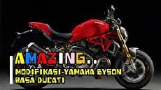Yamaha Xabre Modif Ducati by Modifikasi Yamaha Byson Indonesia Aka Fz16 Mirip Ducati