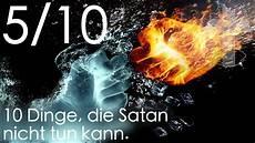 10 Dinge Die Satan Nicht Tun Kann 5 10 Deutschland