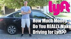how much money do you really make driving for lyft youtube