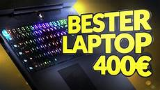 bester 400 gaming laptop 2017 gaming notebook unter 400