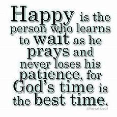 Of The Gods Best Time To Visit by God S Time Is The Best Time Quotes Sayings