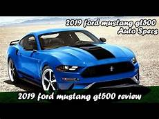 2019 ford mustang gt500 2019 ford mustang gt500