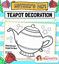 s day printable teapot 20609 s day teapot colouring sheet in 2020 with images mothers day crafts mothers day