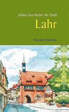 Stadt Lahr Thorsten Mietzner Kleine Geschichte Der