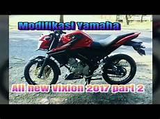 Modifikasi Vixion 2017 by Modifikasi All New Vixion 2017 Part 2
