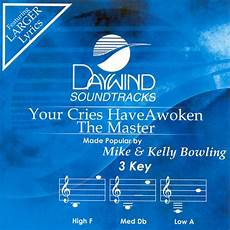 your cries have awoken the master mike kelly bowling christian accompaniment tracks