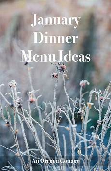 Cottage Dinner Menu by January Dinner Menu Ideas An Oregon Cottage
