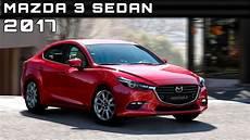 2017 mazda 3 sedan review rendered price specs release
