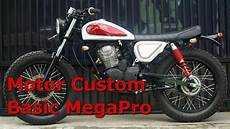 Modifikasi Custom by Motor Custom Basic Megapro