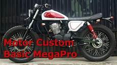 Modifikasi Motor Custom by Motor Custom Basic Megapro