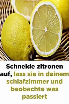 Zitrone Im Schlafzimmer - schneide zitronen auf lass sie in deinem schlafzimmer und