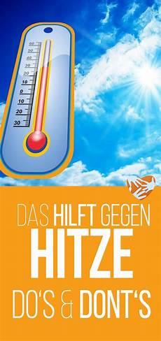 was tun gegen hitze in der wohnung das hilft gegen hitze do s and dont s um die hitzewelle