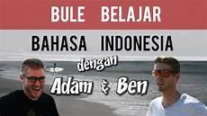 Ben Und Malvorlagen Bahasa Indonesia Bule Belajar Berbicara Bahasa Indonesia Dengan Adam Dan