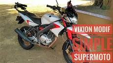 Vixion Modif Simple by Review Yamaha Vixion Modifikasi Supermoto Simple Abis 5