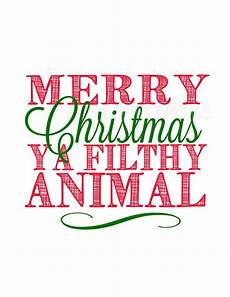 merry christmas ya filthy animal by thesimpleperks etsy 35 00 homealone christmas