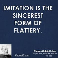 the sincerest form of flattery charles caleb colton quotes quotesgram