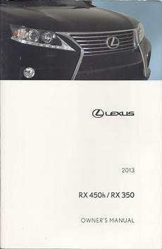 best auto repair manual 2013 lexus rx user handbook 2013 lexus rx 450h rx 350 owners manual original