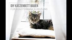 Katzenbett Selber Bauen F 252 R Fensterbank Und Heizung