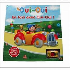 taxi oui oui oui oui en taxi avec oui oui collectif cartonn 233