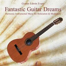 cfire songs guitar fantastic guitar dreams instrumental for recreation by gomer edwin on