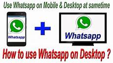 how to install whatsapp pc laptop now use whatsapp mobile desktop at same time youtube