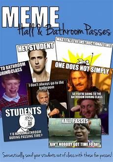 Meme Bathroom Passes by Back To School Meme Bathroom Passes Sarcastic