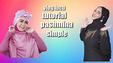 Lucu2an Tutorial Pashmina Simple