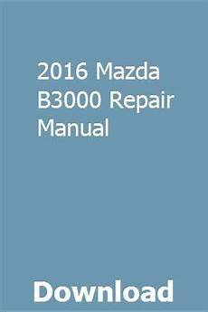 car repair manuals online free 2003 mazda b series electronic throttle control 2016 mazda b3000 repair manual repair manuals chilton repair manual mazda