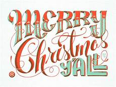 merry christmas y all by chris rushing dribbble
