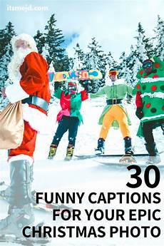 30 funny christmas captions to give you the giggles this holiday season christmas captions