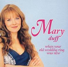 when your old wedding ring was new when your old wedding ring was new mary duff songs reviews credits allmusic