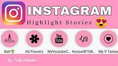 Tutorial Cara Buat Highlight Instagram Keren Cara Mudah