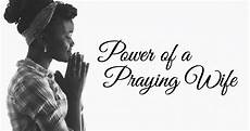 power of a praying wife prayers pdf events mountain christian church