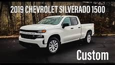 2019 chevy silverado custom 2019 chevrolet silverado 1500 custom cab review